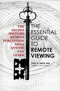 Paul H. Smith: The essential guide to Remote Viewing