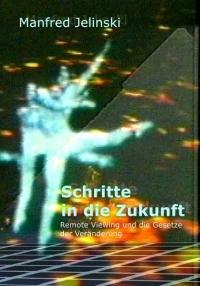 Manfred Jelinski: Schritte in die Zukunft