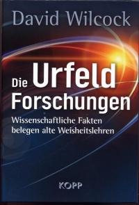 David Wilcock: Die Urfeld-Forschungen