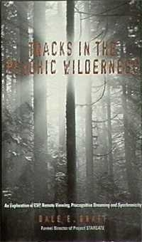 Dale E. Graff: Tracks in the psychic wilderness