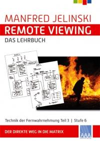 Manfred Jelinski: Remote Viewing - das Lehrbuch Teil 3, Stufe 6