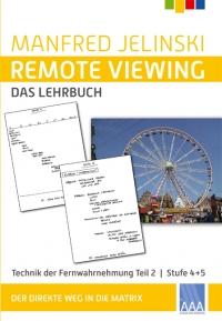 Manfred Jelinski Remote Viewing - das Lehrbuch Teil 2, Stufe 4 und 5