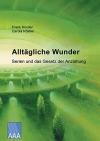 Frank Köstler/Carola Köstler: Alltägliche Wunder