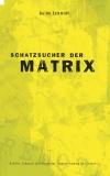 Guido Schmidt: Schatzsucher der Matrix