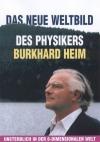 Burkhard Heim: Das neue Weltbild des Physikers Burkhard Heim (Buch)