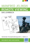 Manfred Jelinski: Remote Viewing - das Lehrbuch Teil 1, Stufe 1-3