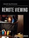 Susan McWilliam: Remote Viewing
