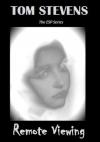 Tom Stevens: Remote Viewing: The Esp Series