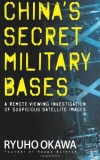 Ryuho Okawa:; China's Secret Military Bases: A Remote-Viewing Investigation of Suspicious Satellite Images